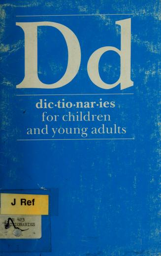 Dictionaries for children and young adults by prepared by the Reference Books Bulletin Editorial Board, American Library Association.