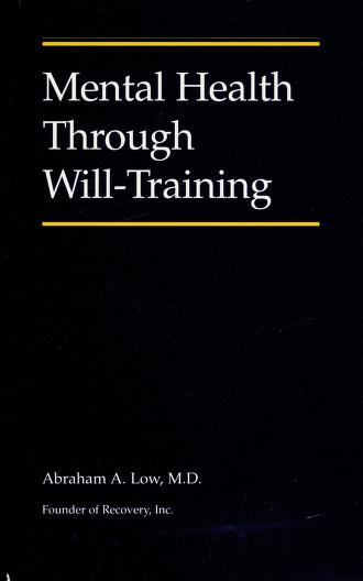 Mental health through will-training by Abraham A. Low