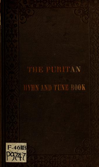 The Puritan hymn and tune book by